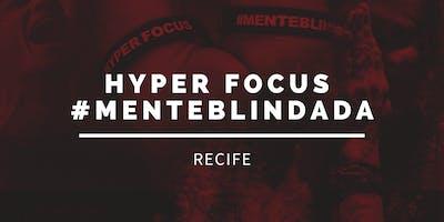 Hyper Focus #menteblindada - RECIFE