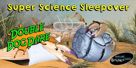 Super Science Sleepover: Double Dog Dare tickets