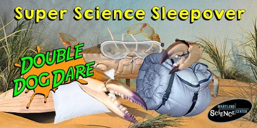 Super Science Sleepover: Double Dog Dare