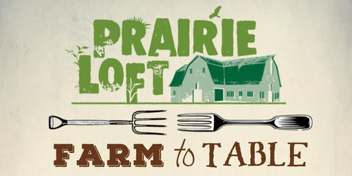 Farm to Table Dinner at Prairie Loft
