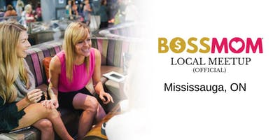 Boss Mom (Official) Local Meet Up - Mississauga