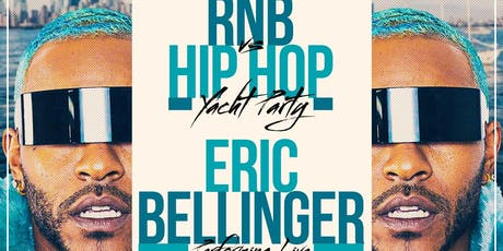 ERIC BELLINGER YACHT PARTY RNB VS THE WORLD  tickets