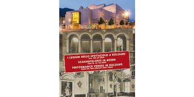 I luoghi dello spettacolo a Bolzano | Schauspielorte in Bozen