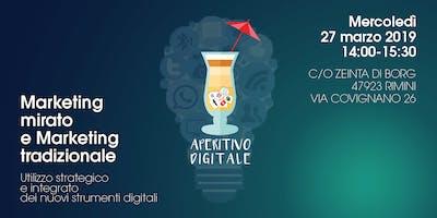 Aperitivo Digitale, il Marketing mirato e il Marketing tradizionale