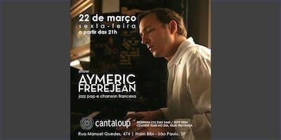 Show Aymeric Frerejean no Cantaloup
