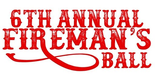 2019 6th Annual Fireman's Ball