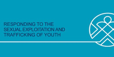 Responding to the Sexual Exploitation and Trafficking of Youth - June