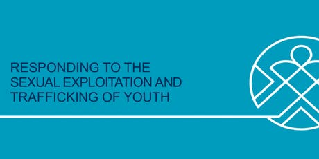 Responding to the Sexual Exploitation and Trafficking of Youth - July tickets