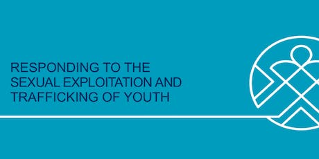 Responding to the Sexual Exploitation and Trafficking of Youth - August  tickets