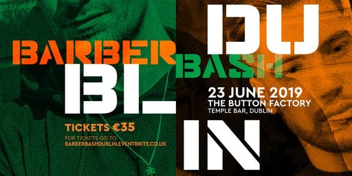 Barber Bash Dublin - Full show ticket including entry for afterparty