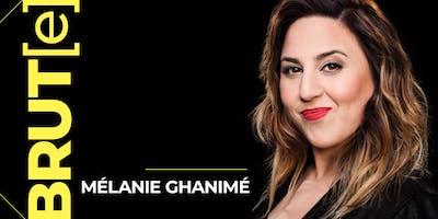 Mélanie Ghanimé - BRUT[e]