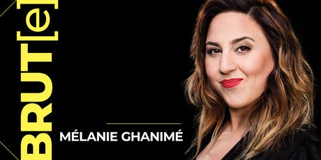 Mélanie Ghanimé - BRUT[e] tickets