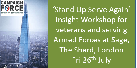 'Stand Up and Serve Again'- CampaignForce Insight Workshop for veterans and serving Armed Forces- at The Shard, London