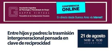 Lic. María Cristina Rojas - Entre hijos y padres: la trasmisión intergeneracional pensada en clave de reciprocidad entradas