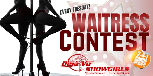 Waitress Contest and 2-4-1 Tuesdays at Deja Vu Spokane!