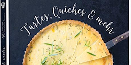 Kochkurs - Tartes, Quiches & mehr. Baking the book.  Tickets