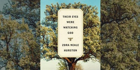 "Classics Book Club: ""Their Eyes Were Watching God"" by Zora Neale Hurston tickets"