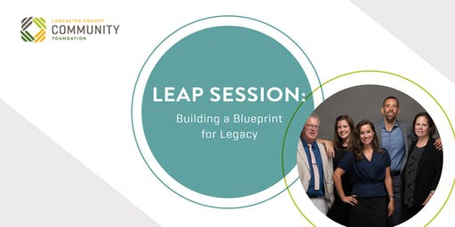 LEAP Session: Building a Blueprint for Legacy