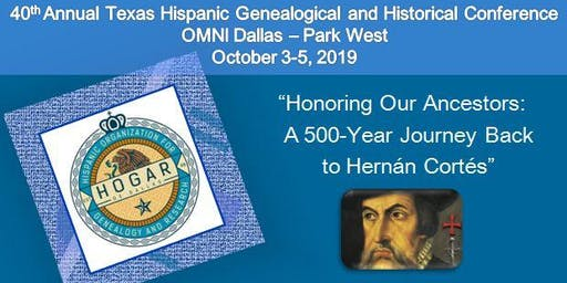 40th Annual Texas Hispanic Genealogical & Historical Conference