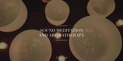 SOUND MEDITATION AND AROMATHERAPY