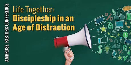2020 Ambrose University - Pastor's Conference: Life Together :Discipleship in an Age of Distraction tickets