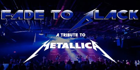 Fade To Black (Metallica Tribute) w/The NorthmeN & Brotality tickets