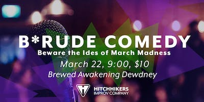 B*rude Comedy: The Ides of March
