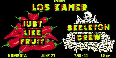 Fresh Lenins presents Los Kamer / Just Like Fruit / Skeleton Crew