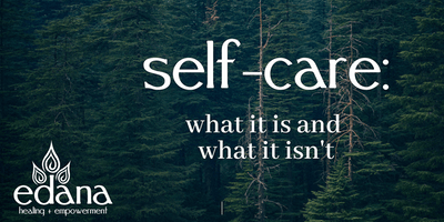 Self-Care: What It Is and What It Isn't