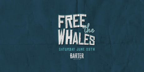 Free The Whales - 2019  tickets