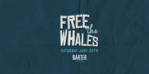 Free The Whales - 2019