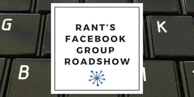 RANT's Facebook Group Roadshow - Hobart