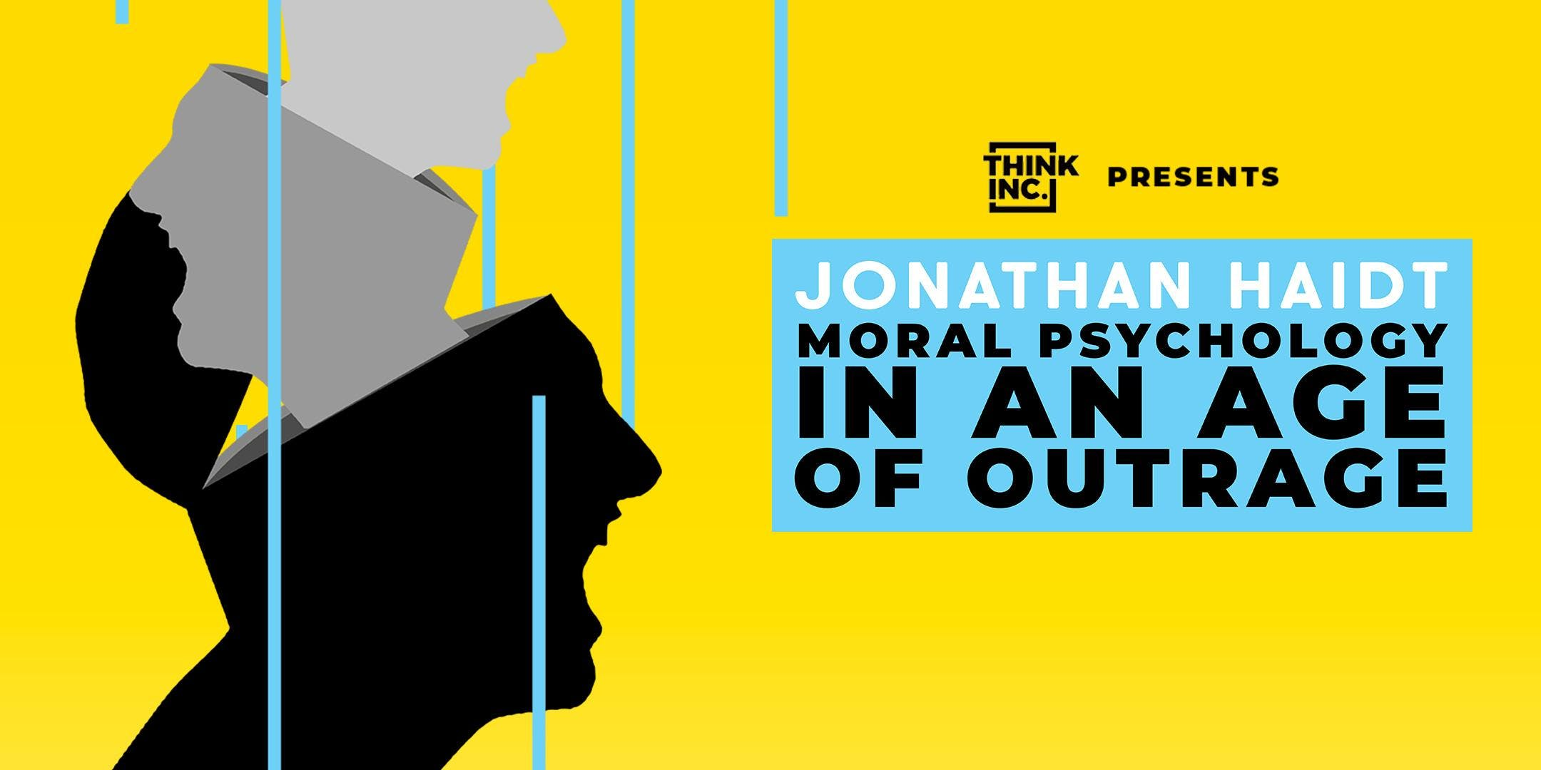 Jonathan Haidt: Moral Psychology in an Age of Outrage | Melbourne