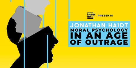 Jonathan Haidt: Moral Psychology in an Age of Outrage | Melbourne tickets