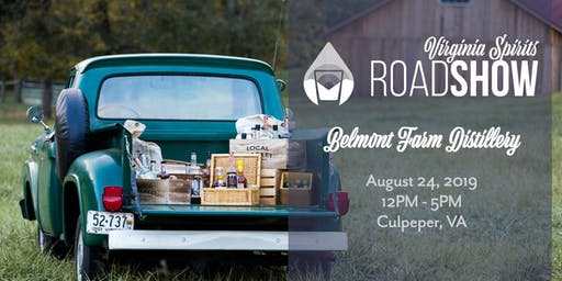 Virginia Craft Spirits Roadshow: Culpeper (Belmont Farm Distillery)