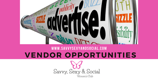 Savvy, Sexy & Social Women's Club Vendor Opportunities