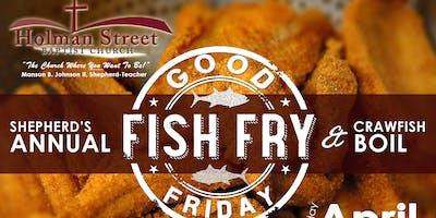 Shepherd's Annual Good Friday Fish Fry & Crawfish Boil