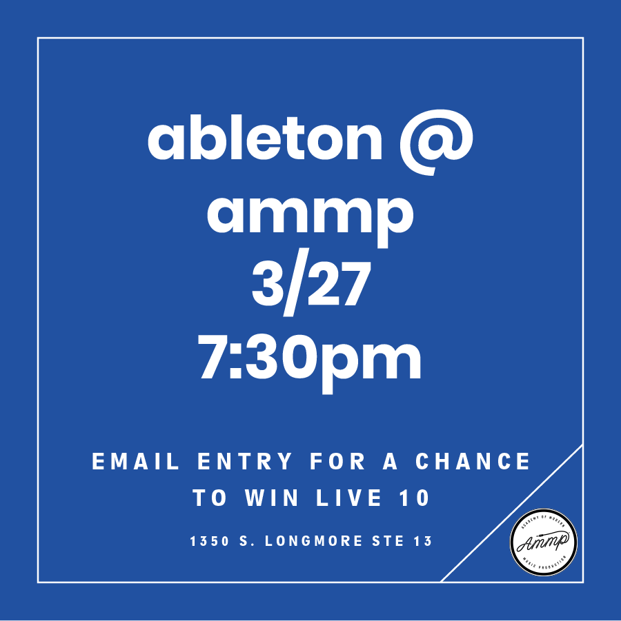ableton @ AMMP:  Wednesday, March 27th 7:00pm
