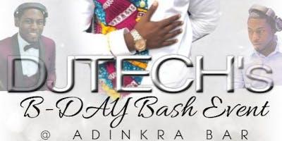 DJTECH's BDAY BASH