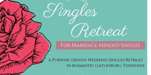 Soul Purpose Dating Fall Singles Retreat Gatlinburg/ Sevierville, TN