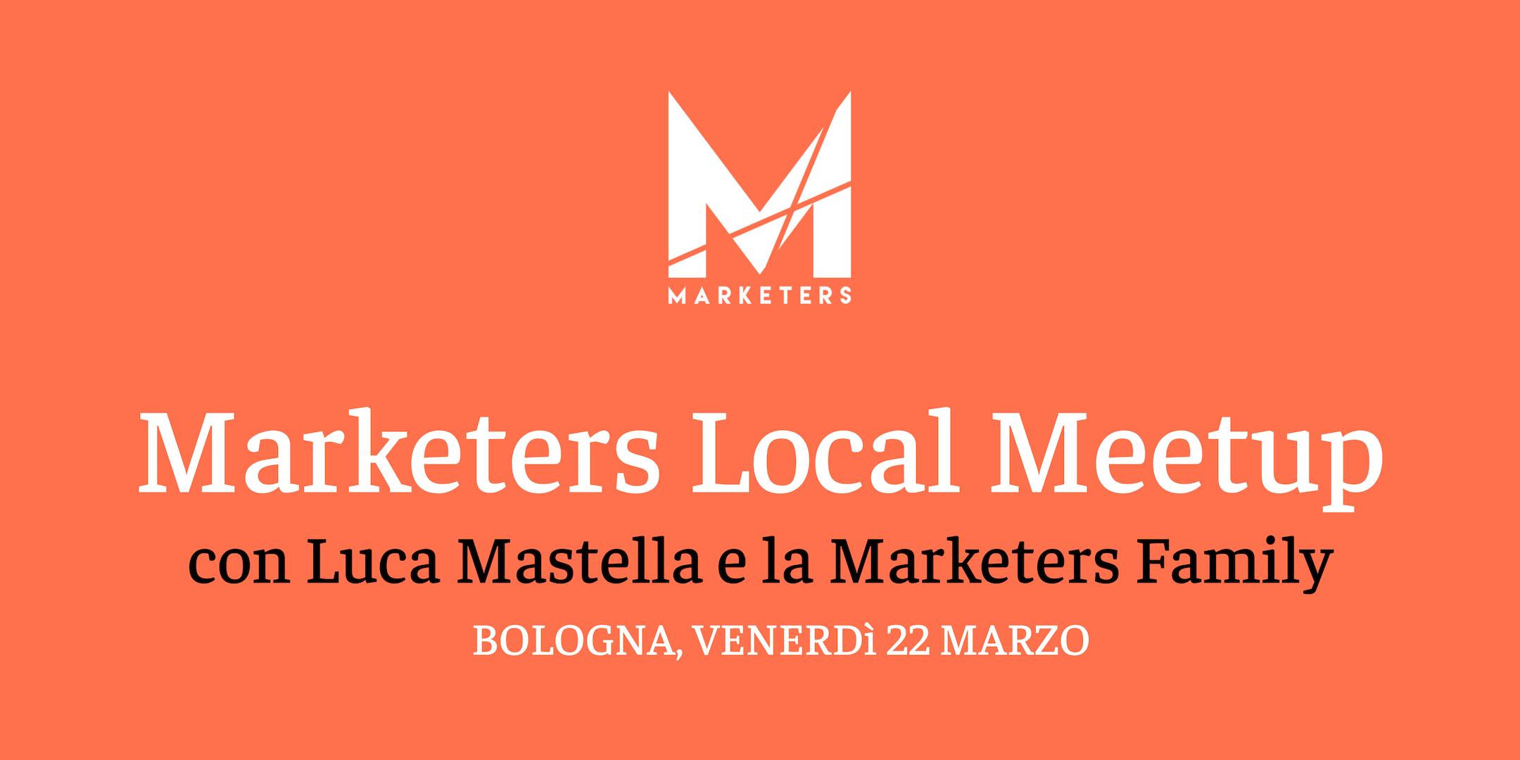 Marketers Meetup Bologna | 22.03.19
