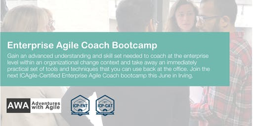 Enterprise Agile Coach Bootcamp (ICP-ENT & ICP-CAT) | Dallas - June 2019