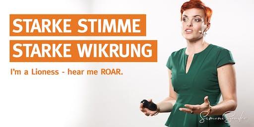 STARKE STIMME - STARKE WIRKUNG. I'm a Lioness - hear me ROAR!