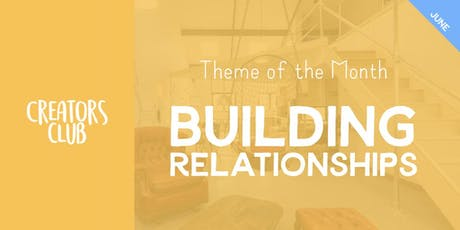 Creators Club Birmingham | Building Relationships tickets