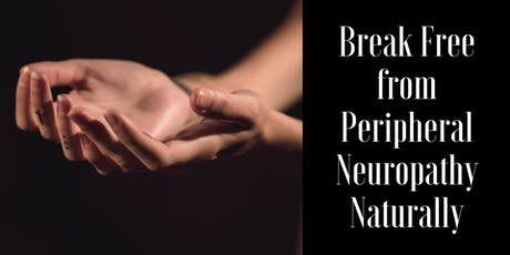 Break Free from Peripheral Neuropathy Naturally  tickets
