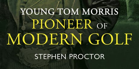 Monarch of the Green: Young Tom Morris, Pioneer of Modern Golf tickets