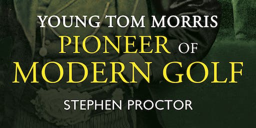 Monarch of the Green: Young Tom Morris, Pioneer of Modern Golf