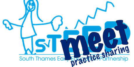 STEEPmeet - Early Years practice sharing event tickets