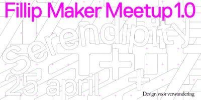Fillip Maker Meetup 1.0 Serendipity