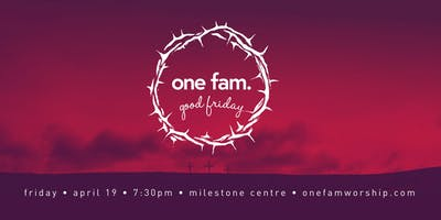 One Fam | Good Friday
